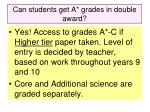 can students get a grades in double award