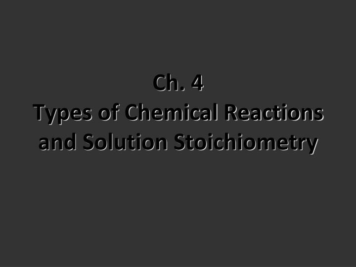ch 4 types of chemical reactions and solution stoichiometry n.
