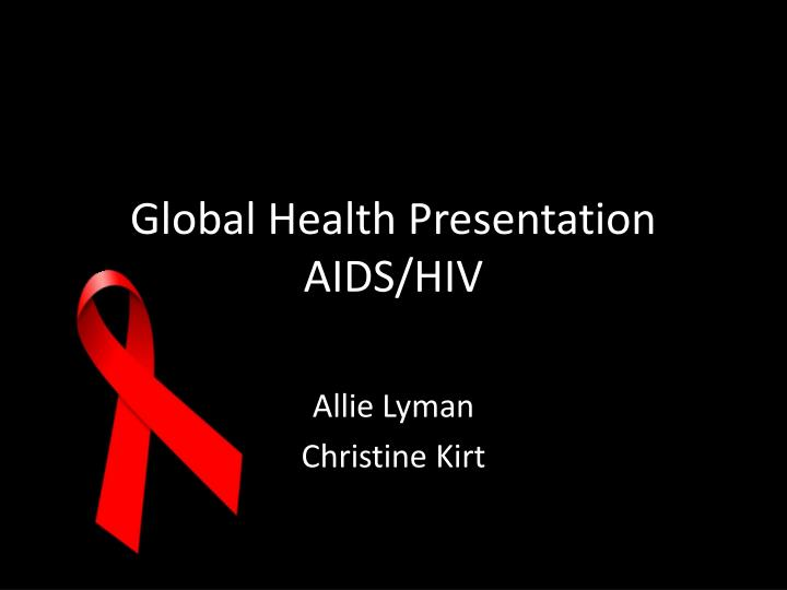 global health presentation aids hiv n.