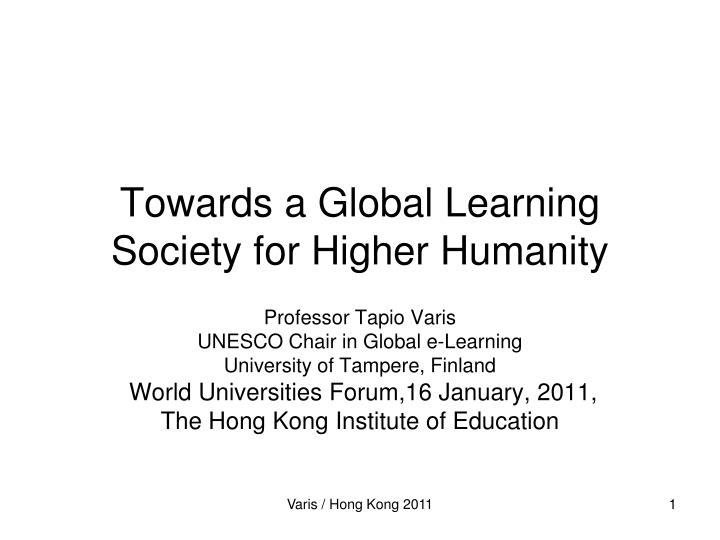 towards a global learning society for higher humanity n.