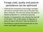 forage yield quality and pasture persistence can be optimized