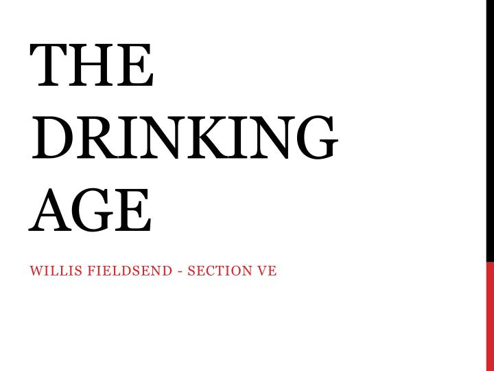the drinking age n.