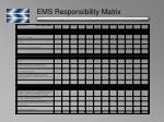 ems responsibility matrix