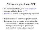 attosecond puls train apt2