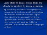 acts 13 29 31 jesus raised from the dead and verified by many witnesses