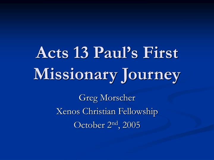 acts 13 paul s first missionary journey n.