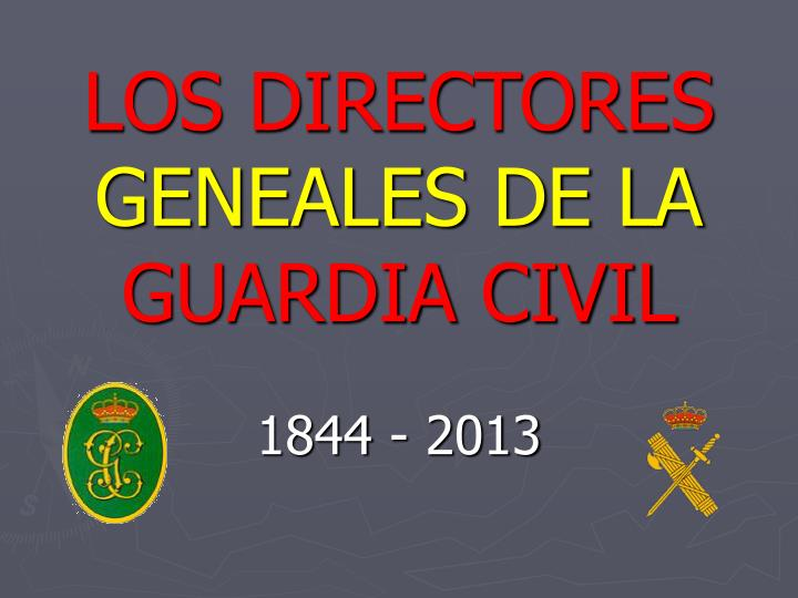 los directores geneales de la guardia civil 1844 2013 n.