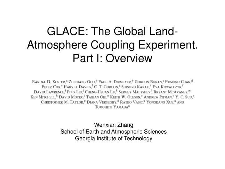 glace the global land atmosphere coupling experiment part i overview n.