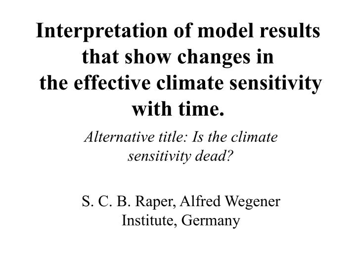 interpretation of model results that show changes in the effective climate sensitivity with time n.