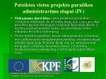 pateiktos vietos projekto parai kos administravimo etapai iv