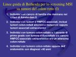 linee guida di bethesda per lo screening msi su tumori del colon retto i