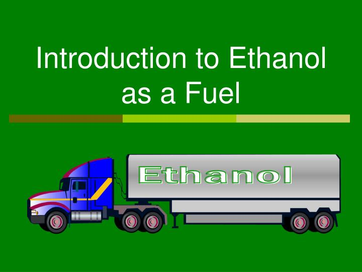 introduction to ethanol as a fuel n.