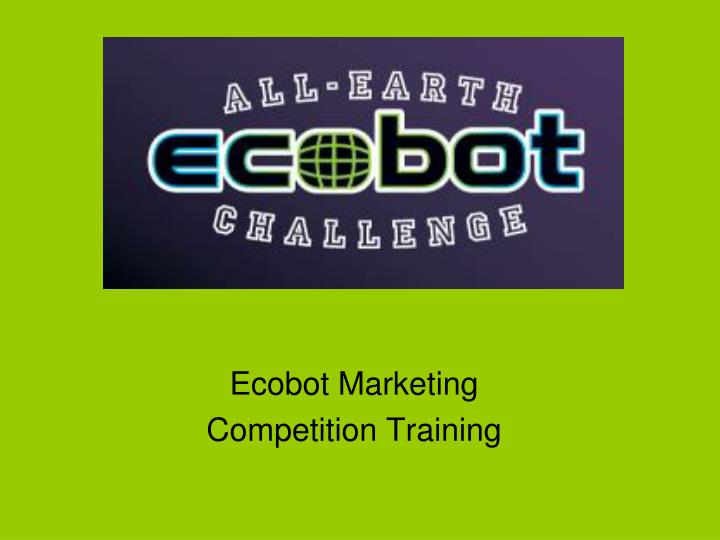ecobot marketing competition training n.