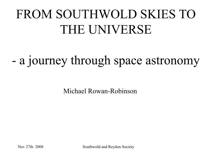 from southwold skies to the universe a journey through space astronomy n.