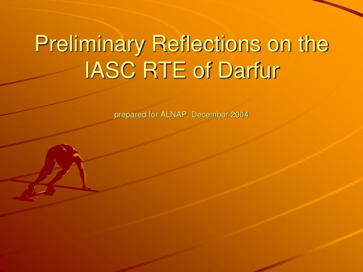 preliminary reflections on the iasc rte of darfur prepared for alnap december 2004 n.