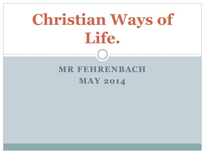christian ways of life n.