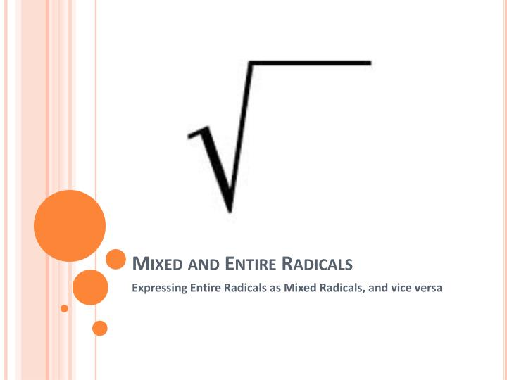 mixed and entire radicals n.