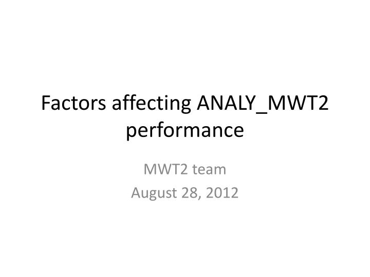 factors affecting analy mwt2 performance n.
