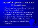 aquaculture producers know how to manage algae
