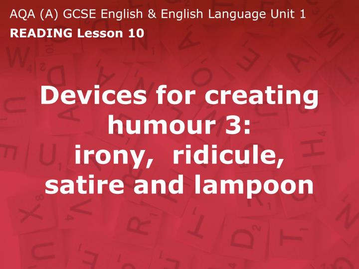 devices for creating humour 3 irony ridicule satire and lampoon n.
