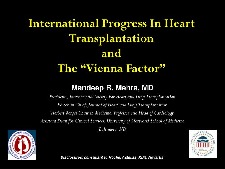 international progress in heart transplantation and the vienna factor n.
