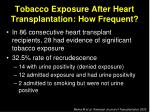 tobacco exposure after heart transplantation how frequent