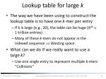 lookup table for large k
