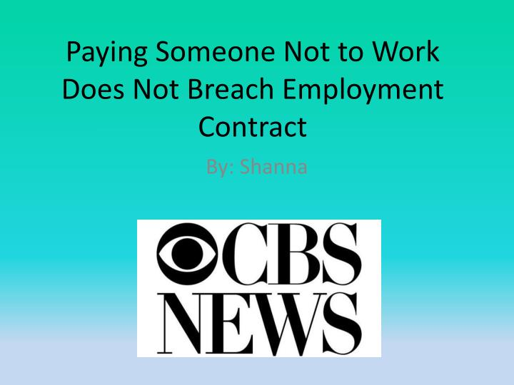 paying someone not to work does not breach employment contract n.