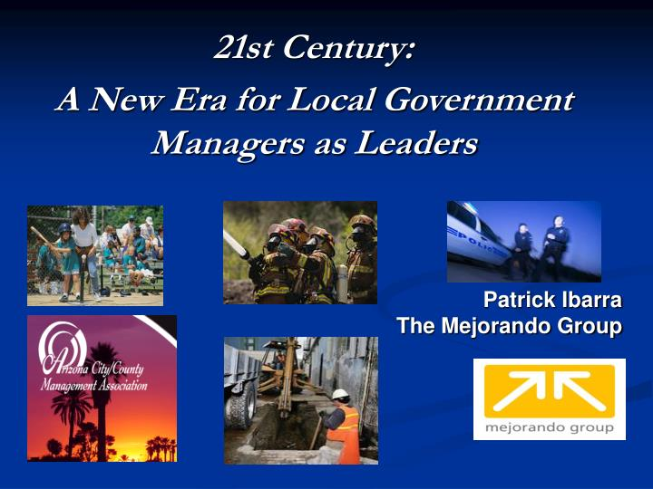 21st century a new era for local government managers as leaders n.