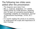 the following two slides were added after the presentation