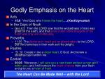 godly emphasis on the heart