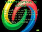 caracteristicas de google