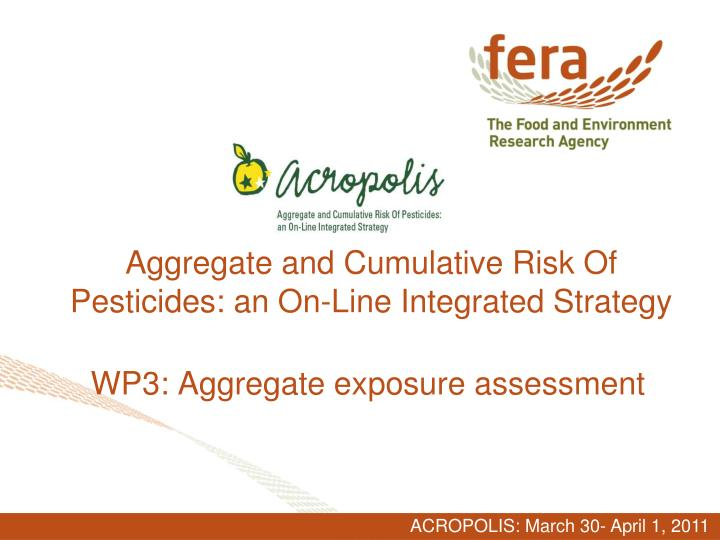 aggregate and cumulative risk of pesticides an on line integrated strategy n.