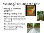 avoiding excluding the pest