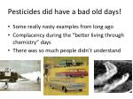 pesticides did have a bad old days