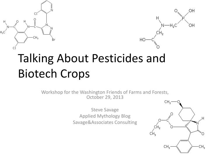 talking about pesticides and biotech crops n.