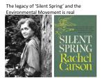 the legacy of silent spring and the environmental movement is real