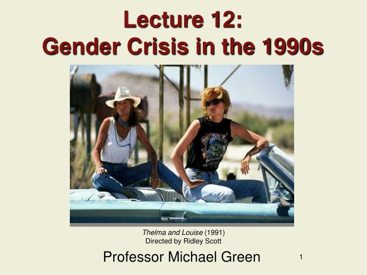 Lecture 12 gender crisis in the 1990s