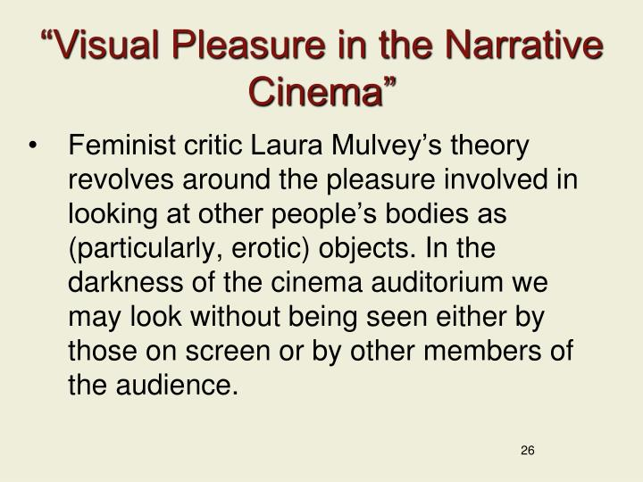 """Visual Pleasure in the Narrative Cinema"""