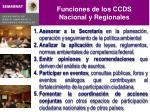 funciones de los ccds nacional y regionales