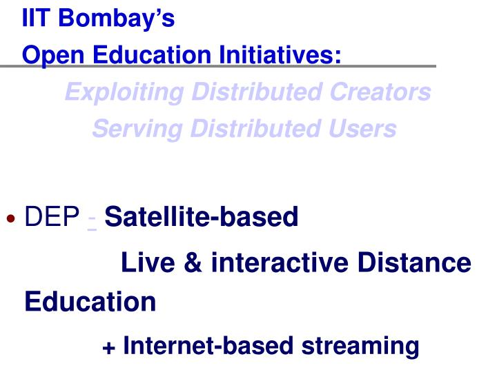 iit bombay s open education initiatives exploiting distributed creators serving distributed users n.