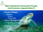 main global environmental threats and business opportunities