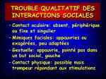 trouble qualitatif des interactions sociales
