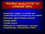 trouble qualitatif du langage oral