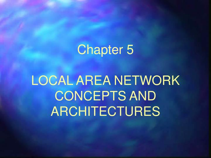 chapter 5 local area network concepts and architectures n.