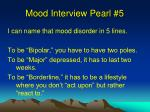 mood interview pearl 5