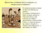 quem eram os ind genas para os europeus e os europeus para os ind genas