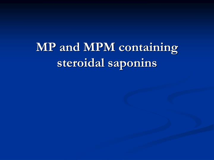 mp and mpm containing steroidal saponins n.
