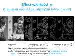 effect wielko ci gaussian kernel size algorytm johna canny