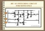 rf av switching circuit for mono only